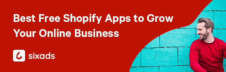 Best Free Shopify Apps to Grow Your Online Business
