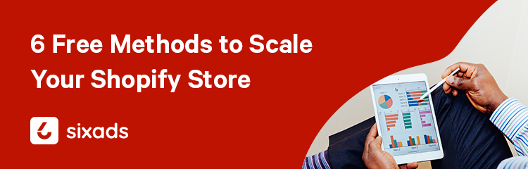 Free methods to scale your Shopify store