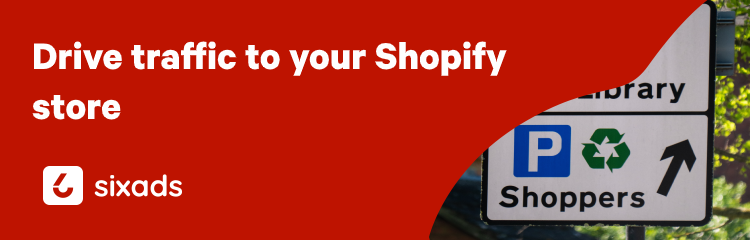 drive traffic to shopify store
